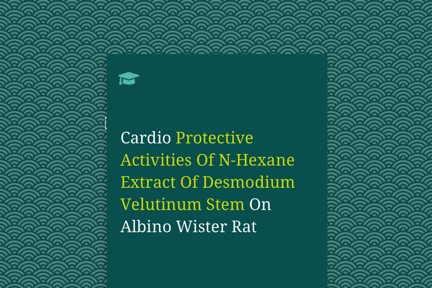 Cardio Protective Activities Of N-Hexane Extract Of Desmodium Velutinum Stem On Albino Wister Rat