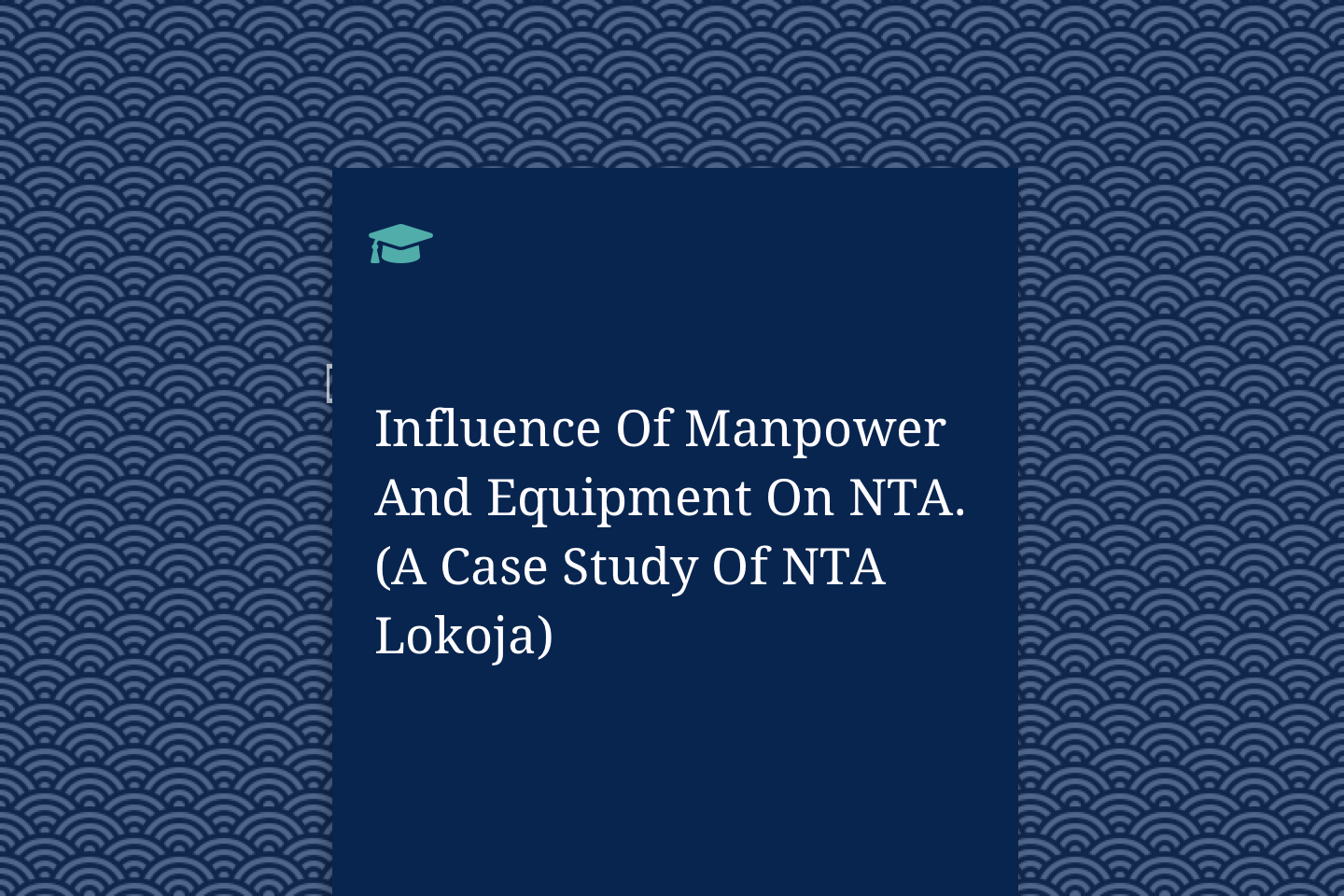 Influence Of Manpower And Equipment On NTA. (A Case Study Of NTA Lokoja)