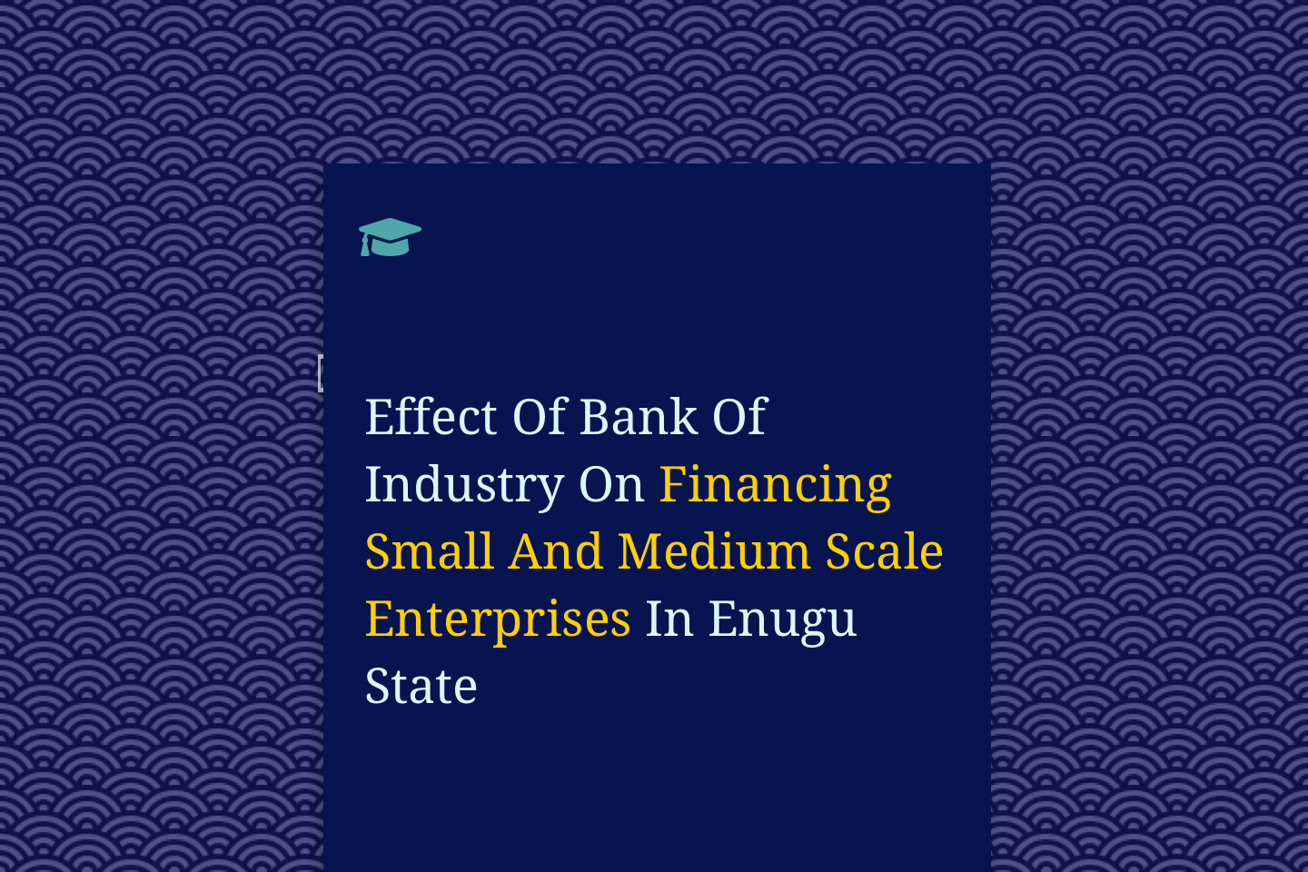 Effect Of Bank Of Industry On Financing Small And Medium Scale Enterprises In Enugu State