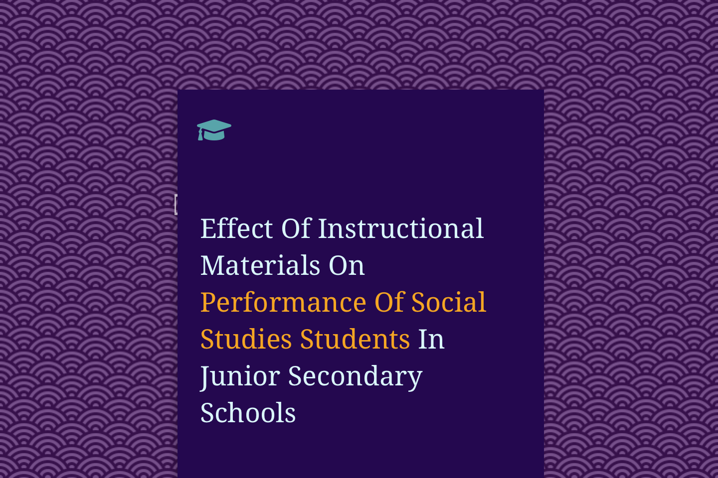Effect Of Instructional Materials On Performance Of Social Studies Students In Junior Secondary Schools In Umunneochi Local Government Area Abia State Nigeria