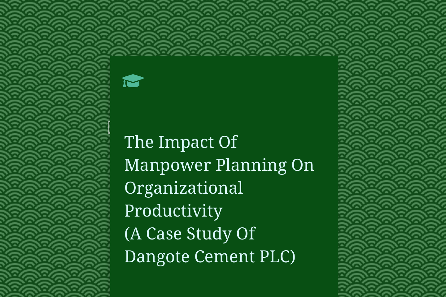 The Impact Of Manpower Planning On Organizational Productivity (A Case Study Of Dangote Cement PLC)