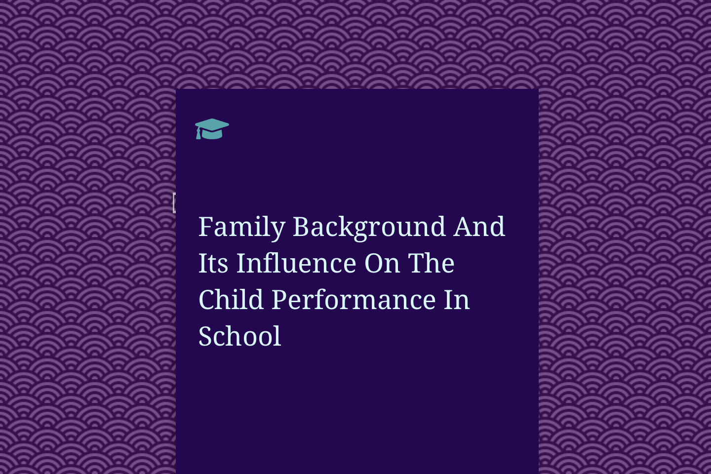 Family Background And Its Influence On The Child Performance In School