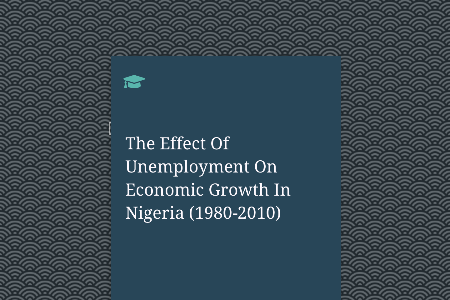The Effect Of Unemployment On Economic Growth In Nigeria (1980-2010)