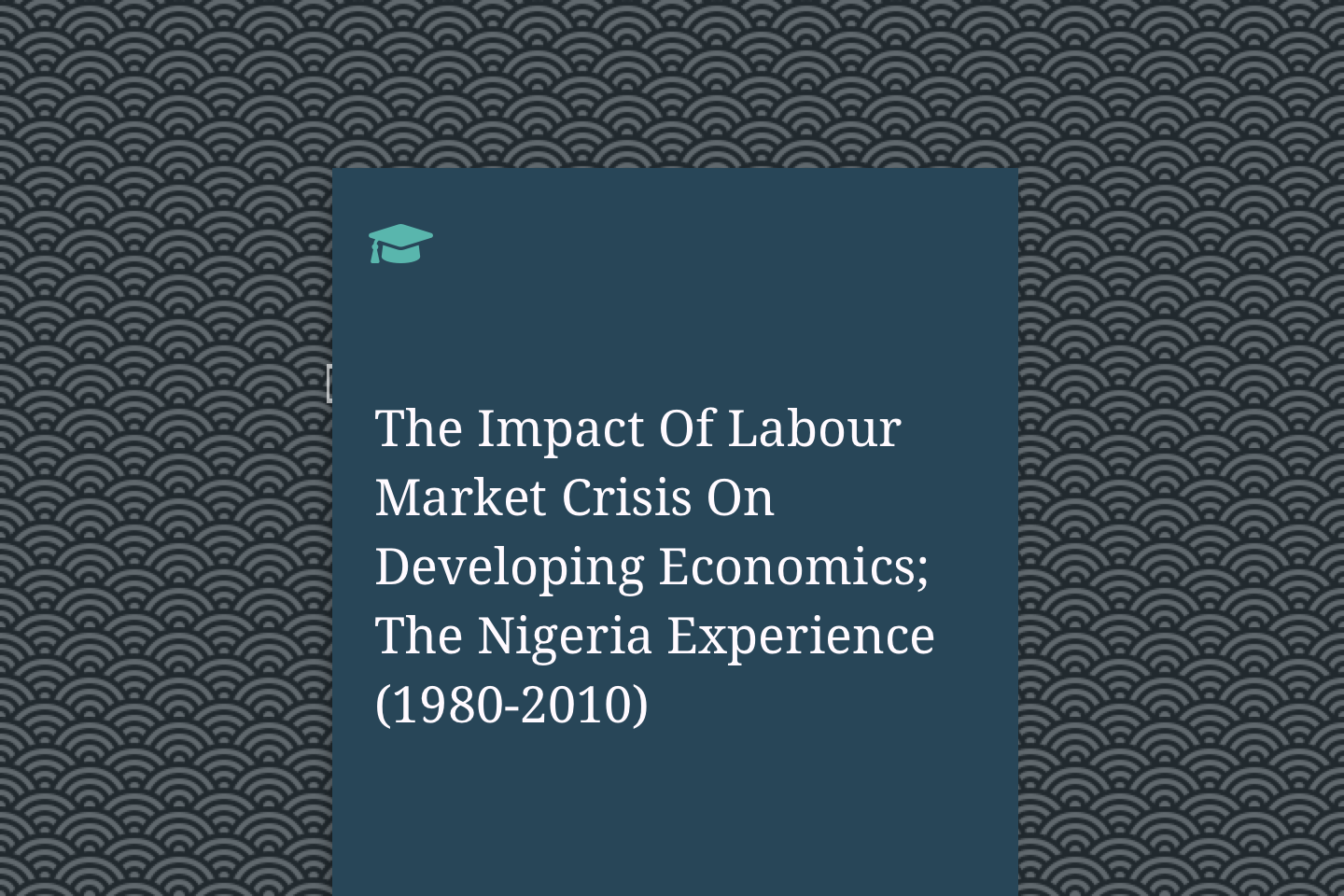 The Impact Of Labour Market Crisis On Developing Economics The Nigeria Experience (1980-2010)