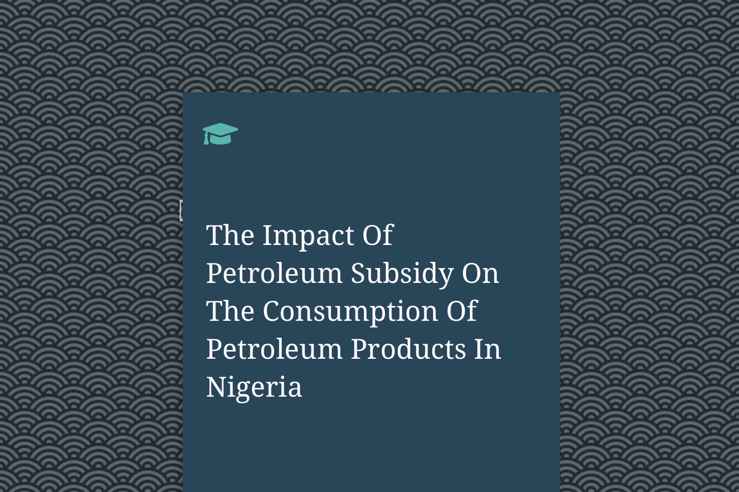 The Impact Of Petroleum Subsidy On The Consumption Of Petroleum Products In Nigeria