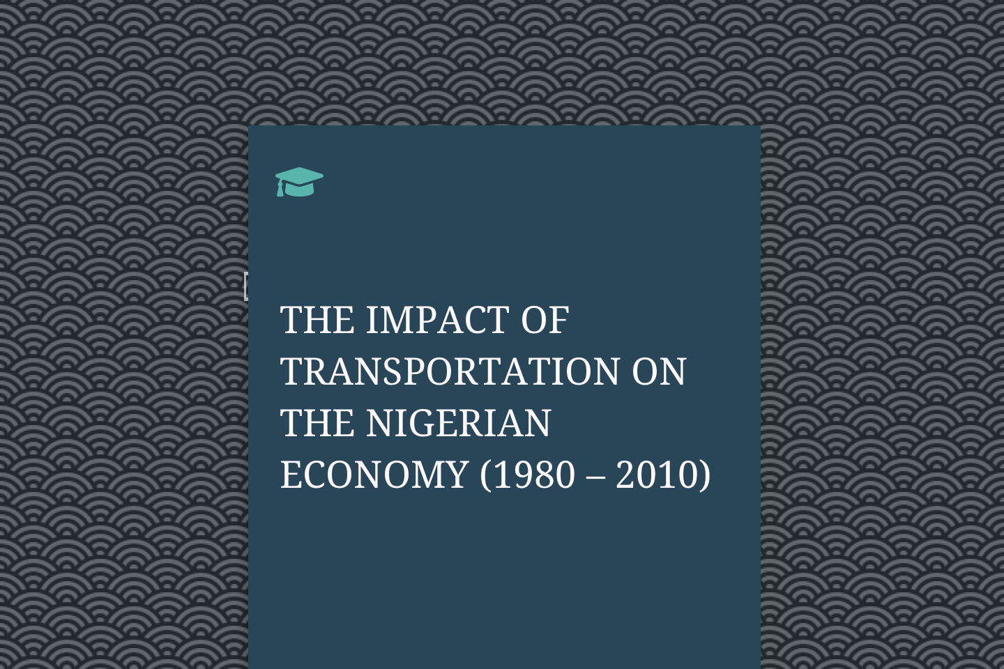 THE IMPACT OF TRANSPORTATION ON THE NIGERIAN ECONOMY (1980 – 2010)