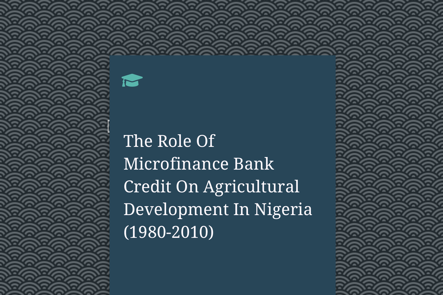 The Role Of Microfinance Bank Credit On Agricultural Development In Nigeria (1980-2010)