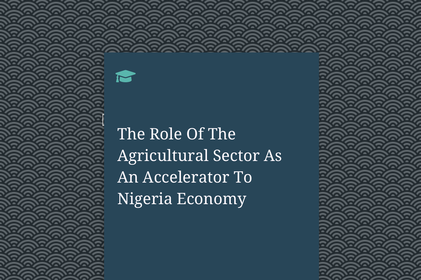 The Role Of The Agricultural Sector As An Accelerator To Nigeria Economy