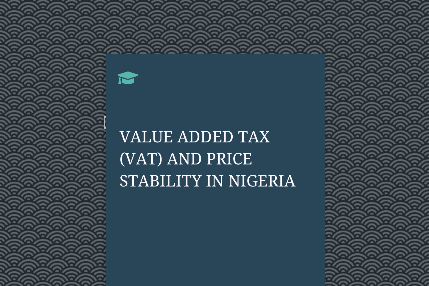 VALUE ADDED TAX (VAT) AND PRICE STABILITY IN NIGERIA