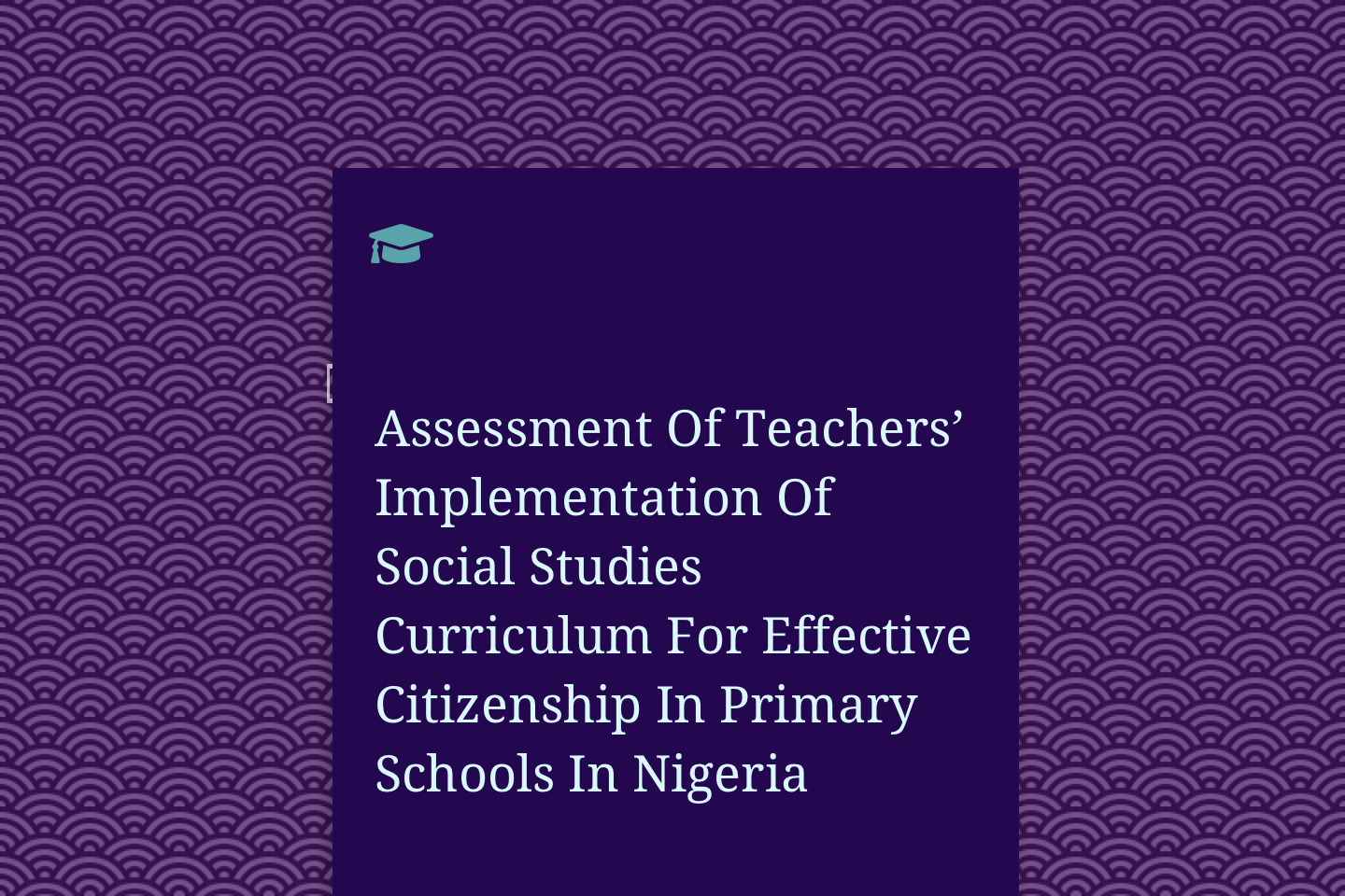 Assessment Of Teachers' Implementation Of Social Studies Curriculum For Effective Citizenship In Primary Schools In Nigeria