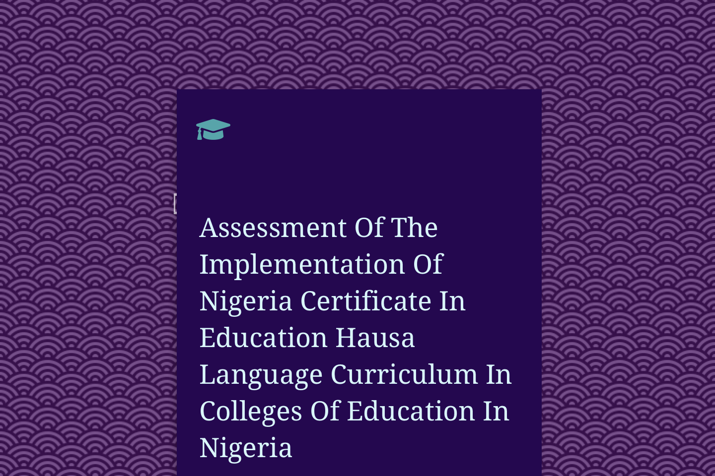 Assessment Of The Implementation Of Nigeria Certificate In Education Hausa Language Curriculum In Colleges Of Education In Nigeria