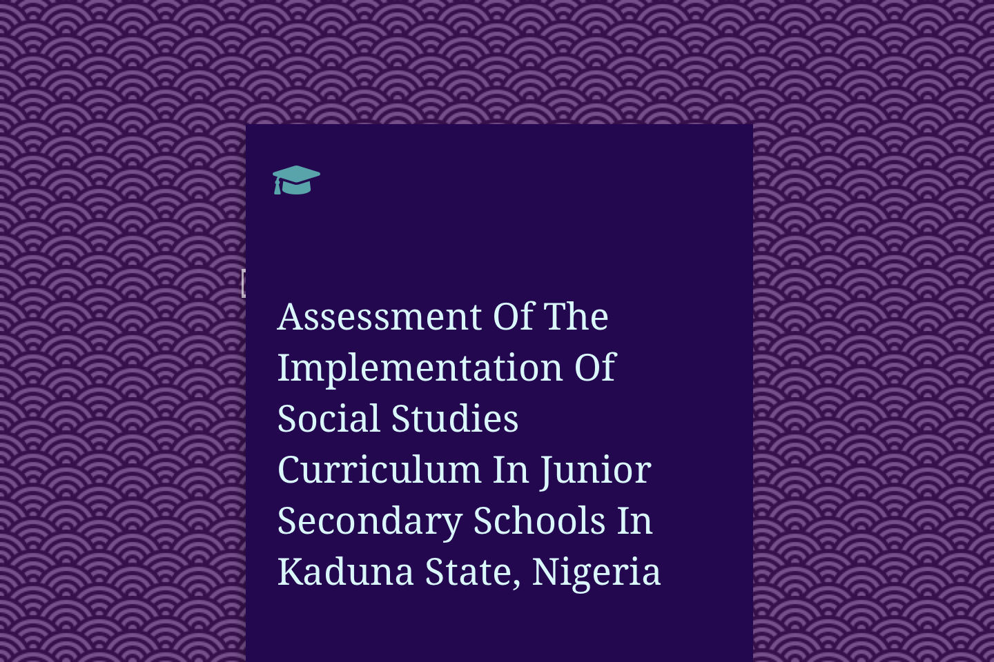 Assessment Of The Implementation Of Social Studies Curriculum In Junior Secondary Schools In Kaduna State, Nigeria