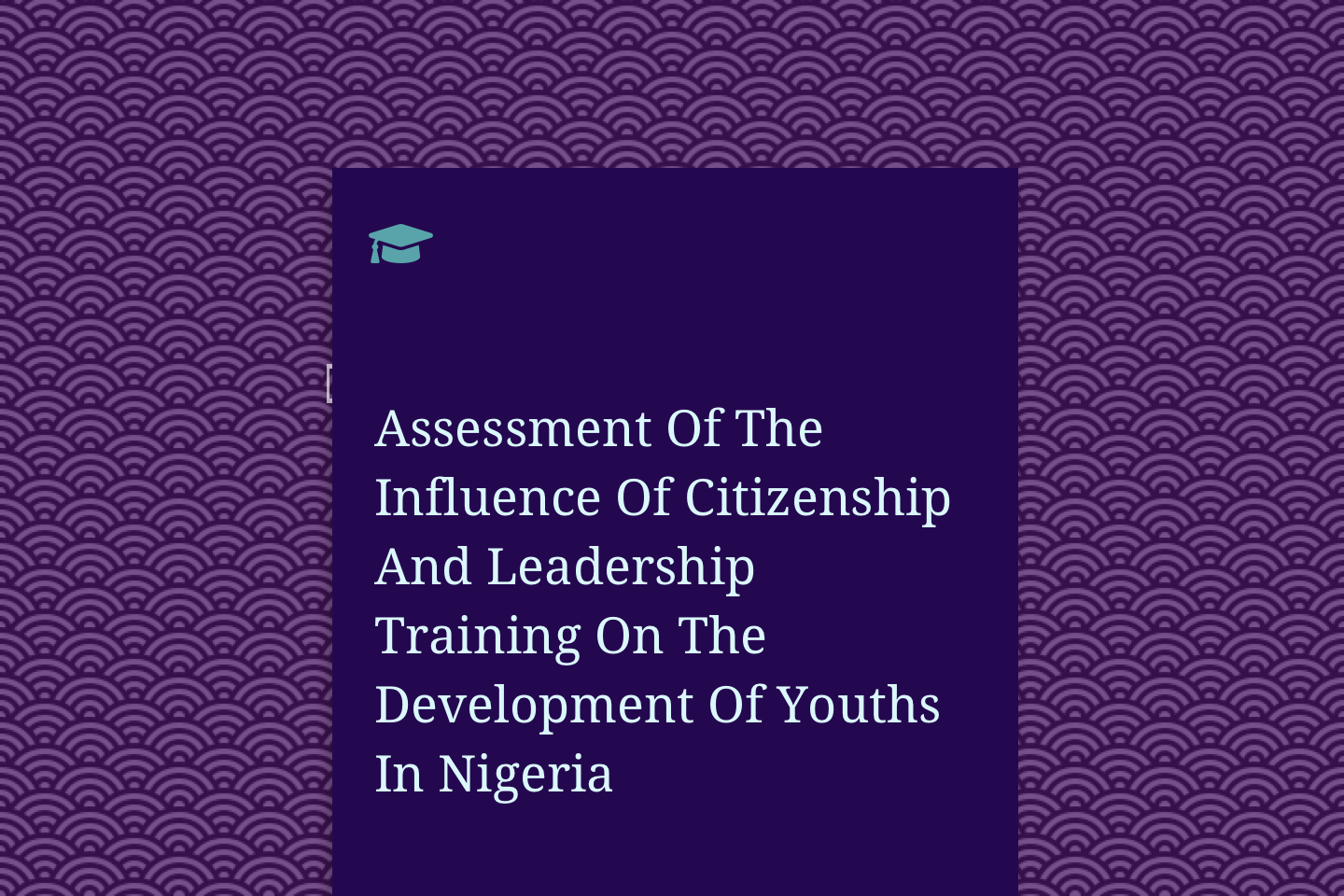 Assessment Of The Influence Of Citizenship And Leadership Training On The Development Of Youths In Nigeria