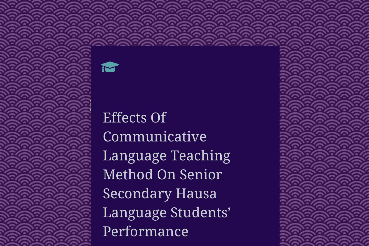 Effects Of Communicative Language Teaching Method On Senior Secondary Hausa Language Students' Performance In Kaduna State, Nigeria